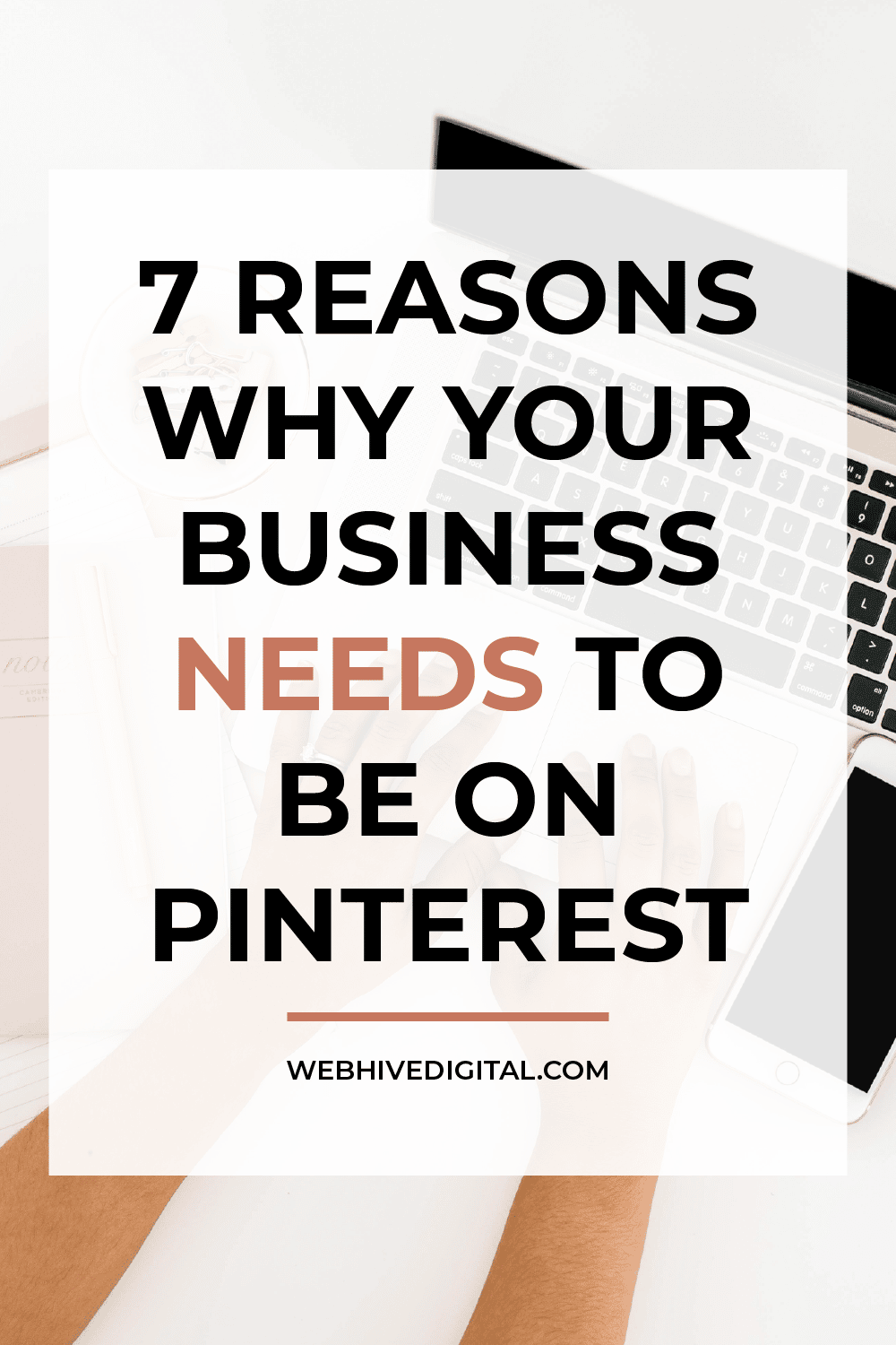 7 Reasons Why Your Business Needs to be on Pinterest