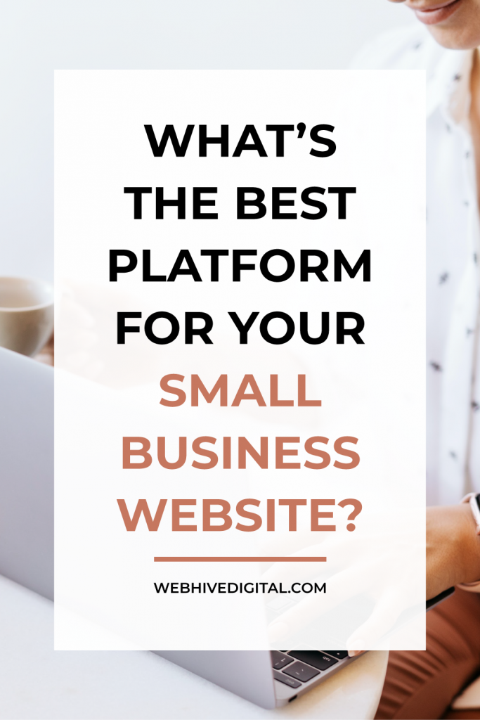 What's the Best Platform for Your Small Business Website?