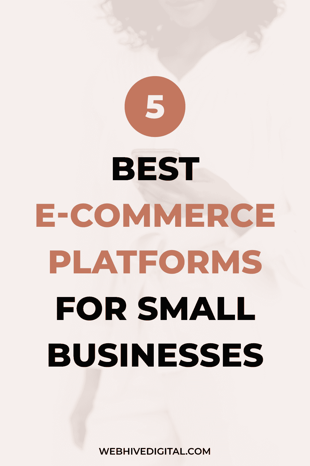 5 Best E-commerce Platforms for Small Businesses | Webhive Digital