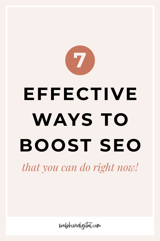7 Effective Ways to Boost SEO | Webhive Digital